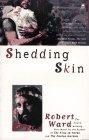 Shedding Skin by Robert Ward