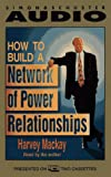 Mackay, Harvey: How to Build a Network of Power Relationships