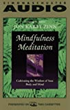 Jon  Kabat-Zinn: Mindfulness Meditation: Cultivating the Wisdom of Your Body and Mind