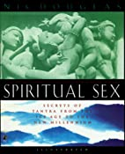 SPIRITUAL SEX: Secrets of Tantra From the…