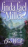 Miller, Linda Lael: One Wish