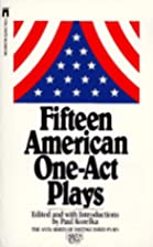 15 American One-Act Plays by Paul Kozelka