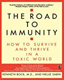 Bock, Kenneth: The Road to Immunity: How to Survive and Thrive in a Toxic World