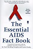 Pinsky, Laura: The Essential AIDS Fact Book : Newly Revised and Updated
