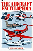 The Aircraft Encyclopedia by Ray Braybrook