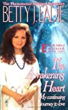 Eadie, Betty J.: The Awakening Heart : My Continuing Journey to Love