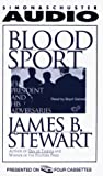 Stewart, James B.: Blood Sport