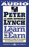 Lynch, Peter: Learn to Earn: A Beginner's Guide to the Basics of Investing