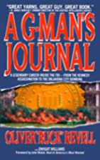 A G-Man's Journal by Oliver Buck Revell