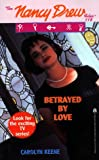 Keene, Carolyn: Betrayed by Love