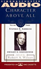 Character Above All: Stephen Ambrose on…