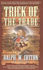 Trick of the Trade by Ralph Cotton