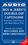 Cohen, Ben: BEN & JERRY'S DOUBLE-DIP CAPITALISM: LEAD W/YOUR VALUES & MAKE MONEY TOO CST: Lead With Your Values and Make Money Too