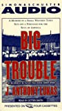 Lukas, J. Anthony: Big Trouble (AUDIO CASSETTE)