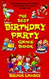 Lansky, Bruce: Best Birthday Party Game Book, The