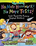 Lansky, Bruce: No More Homework! No More Tests!: Kids' Favorite Funny School Poems