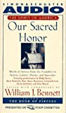 Bennett, William J.: Our Sacred Honor: Stories Letters Songs Poems Speeches Hymns Birth Nation CST