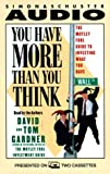 Gardner, David: You Have More Than You Think: The Motley Fool Guide to Investing What You Have (AUDIO CASSETTE)