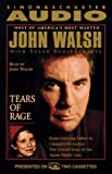 Walsh, John: TEARS OF RAGE: FROM GRIEVING FATHER TO CRUSADR FR: From Grieving Father to Crusader for Justice: The Untold Story of the Adam Walsh Case