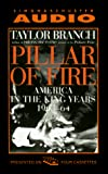 Taylor Branch: Pillar of Fire: America in the King Years, Part II - 1963-65 (America in the King Years (Audio))