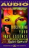 Gawain, Shakti: DISCOVERING YOUR TRUE ESSENCE: Shakti Gawain's Tools for Transformation