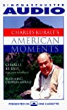 Kuralt, Charles: Charles Kuralt's American Moments (American Moment Series)