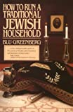 Greenberg, Blu: How to Run a Traditional Jewish Household
