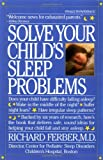 Ferber, Richard: Solve Your Child's Sleep Problems