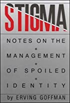 Stigma: Notes on the Management of Spoiled…