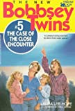 Hope, Laura Lee: The Bobbsey Twins and the Case of the Close Encounter