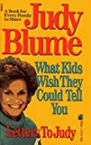 Blume, Judy: Letters to Judy: What Kids Wish They Could Tell You