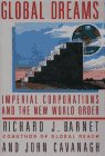 Cavanagh, John: Global Dreams: Imperial Corporations and the New World Order