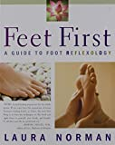 Norman, Laura: Feet First: A Guide to Feet Reflexology