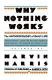 Harris, Marvin: Why Nothing Works: The Anthropology of Daily Life