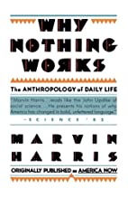 Why nothing works : the anthropology of…