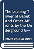 Mitchell, Richard: The Leaning Tower of Babel: And Other Affronts by the Underground Grammarian