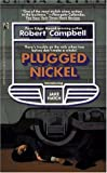 Campbell, Robert: Plugged Nickel