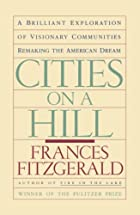 Cities on a Hill: A Brilliant Exploration of…