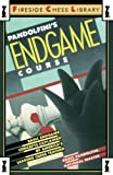 Pandolfini, Bruce: Pandolfini&#39;s Endgame Course