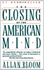 The Closing of the American Mind - alan Bloom
