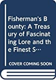 Lyons, Nick: Fisherman's Bounty: A Treasury of Fascinating Lore and the Finest Stories from the World of Angling