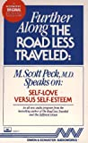 Peck, M. Scott: FURTHER ALONG THE ROAD LESS TRAVELED SELF LOVE V.: Self Love v. Self-Esteem
