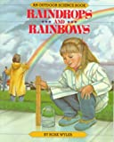 Wyler, Rose: Raindrops and Rainbows (Outdoor Science Series)