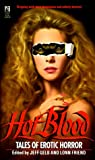 Gelb, Jeff: Hot Blood : Tales of Provocative Horror