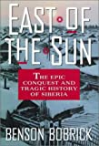 Bobrick, Benson: East of the Sun: The Epic Conquest and Tragic History of Siberia