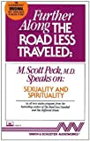Peck, M. Scott: Further Along the Road Less Traveled: Sexuality & Spirituality