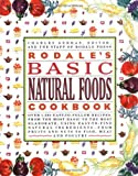 Gerras, Charles: Rodale's Basic Natural Foods Cookbook