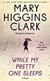 Clark, Mary Higgins: While My Pretty One Sleeps