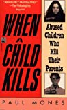 Mones, Paul: When a Child Kills