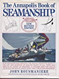 Rousmaniere, John: The Annapolis Book of Seamanship